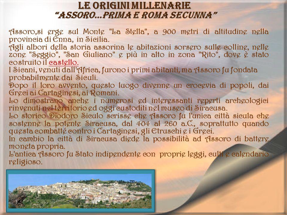 Le origini millenarie Assoro…prima e roma secunna Assoro,si erge sul Monte