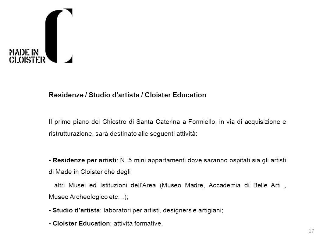 17 Residenze / Studio dartista / Cloister Education Il primo piano del Chiostro di Santa Caterina a Formiello, in via di acquisizione e ristrutturazio