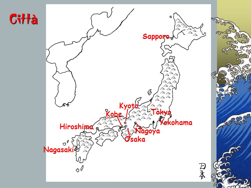 Citt à Sapporo Hiroshima Kobe Tokyo Nagasaki Kyoto Yokohama Nagoya Osaka