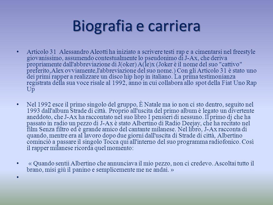Biografia e carriera Articolo 31 Alessandro Aleotti ha iniziato a scrivere testi rap e a cimentarsi nel freestyle giovanissimo, assumendo contestualme