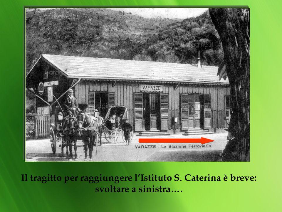 Il tragitto per raggiungere lIstituto S. Caterina è breve: svoltare a sinistra….