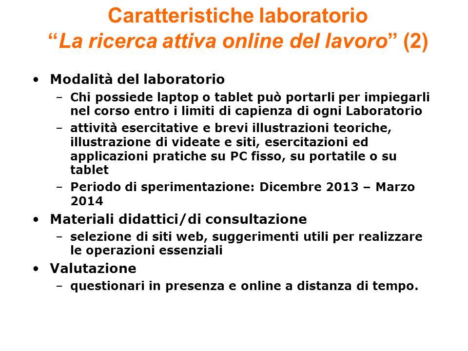 Modalità del laboratorio –Chi possiede laptop o tablet può portarli per impiegarli nel corso entro i limiti di capienza di ogni Laboratorio –attività