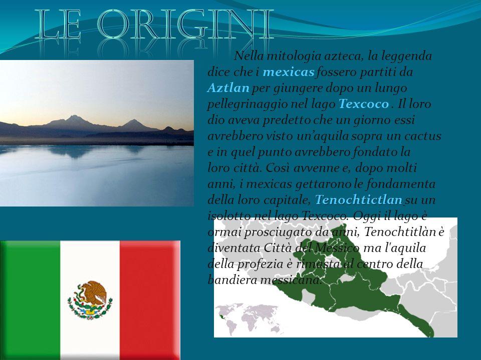 Tenochtictlan Nella mitologia azteca, la leggenda dice che i mexicas fossero partiti da Aztlan per giungere dopo un lungo pellegrinaggio nel lago Texcoco.