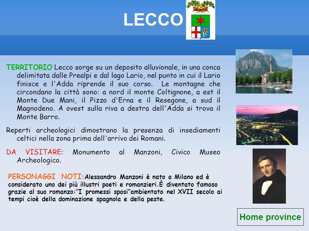 LECCO TERRITORIO Lecco sorge su un deposito alluvionale, in una conca delimitata dalle Prealpi e dal lago Lario, nel punto in cui il Lario finisce e l