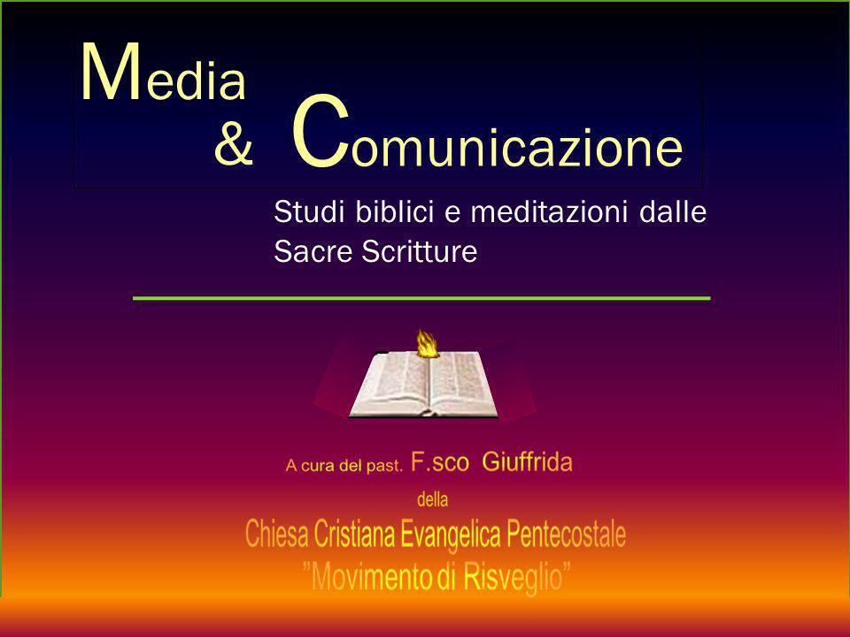 M edia C omunicazione & Studi biblici e meditazioni dalle Sacre Scritture