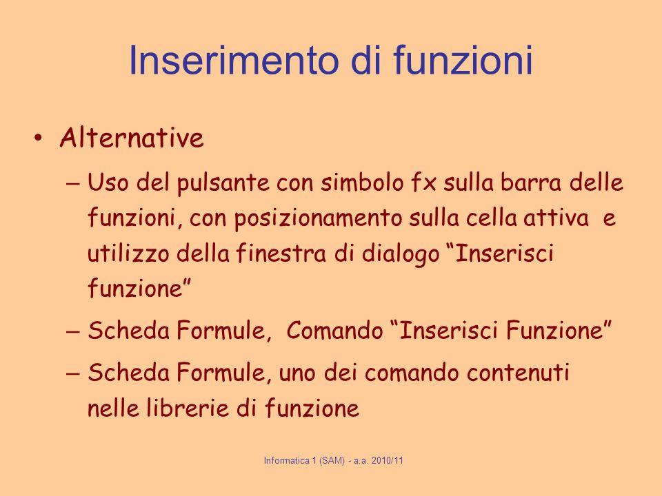 Inserimento di funzioni Alternative – Uso del pulsante con simbolo fx sulla barra delle funzioni, con posizionamento sulla cella attiva e utilizzo del