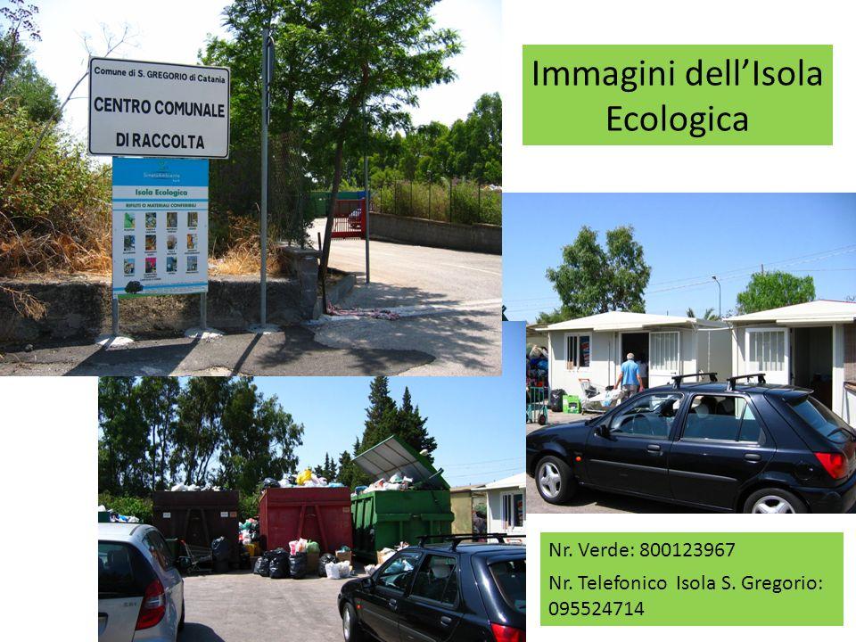 Immagini dellIsola Ecologica Nr. Verde: 800123967 Nr. Telefonico Isola S. Gregorio: 095524714
