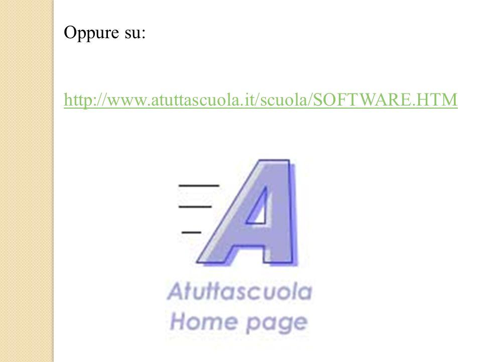 Oppure su: http://www.atuttascuola.it/scuola/SOFTWARE.HTM