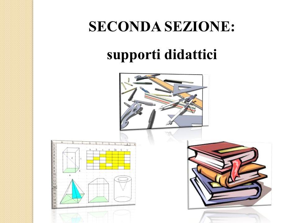 SECONDA SEZIONE: supporti didattici