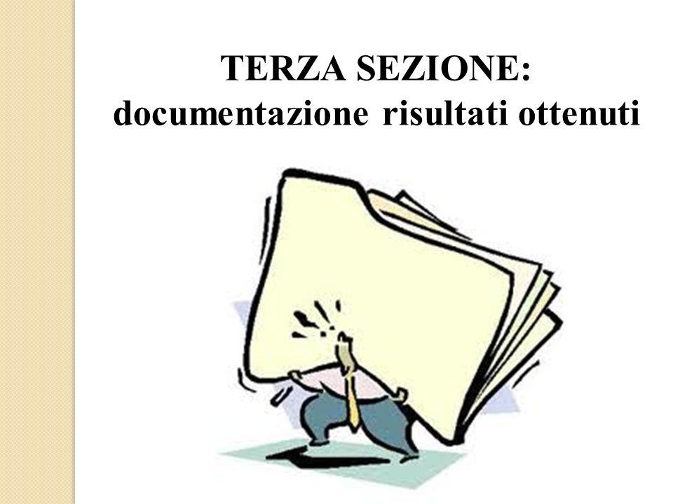 TERZA SEZIONE: documentazione risultati ottenuti
