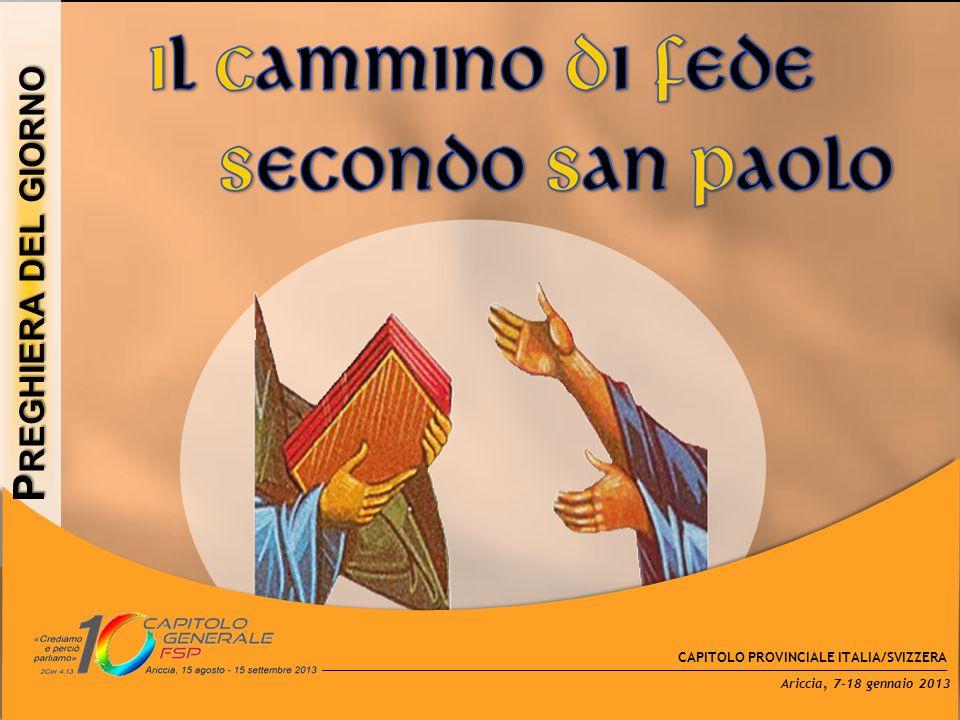 P REGHIERA DEL GIORNO CAPITOLO PROVINCIALE ITALIA/SVIZZERA Ariccia, 7-18 gennaio 2013
