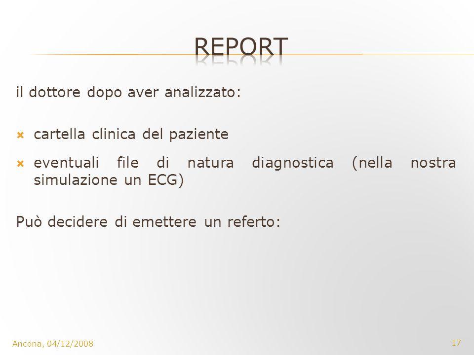 il dottore dopo aver analizzato: cartella clinica del paziente eventuali file di natura diagnostica (nella nostra simulazione un ECG) Può decidere di