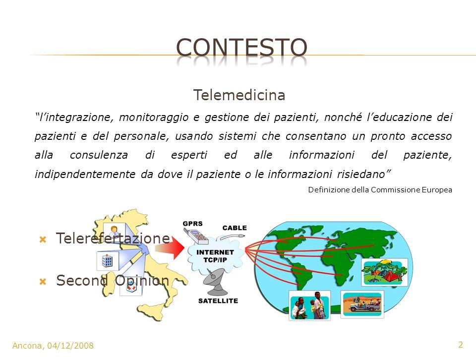 Ancona, 04/12/2008 2 Telemedicina lintegrazione, monitoraggio e gestione dei pazienti, nonché leducazione dei pazienti e del personale, usando sistemi