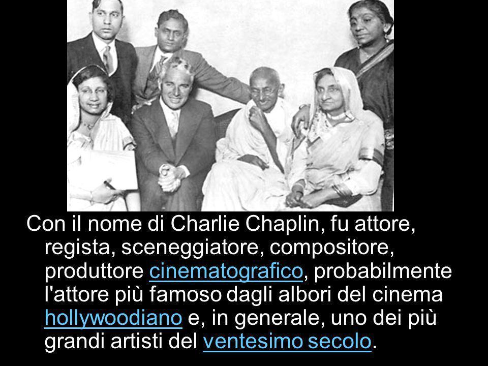 Con il nome di Charlie Chaplin, fu attore, regista, sceneggiatore, compositore, produttore cinematografico, probabilmente l attore più famoso dagli albori del cinema hollywoodiano e, in generale, uno dei più grandi artisti del ventesimo secolo.cinematografico hollywoodianoventesimo secolo