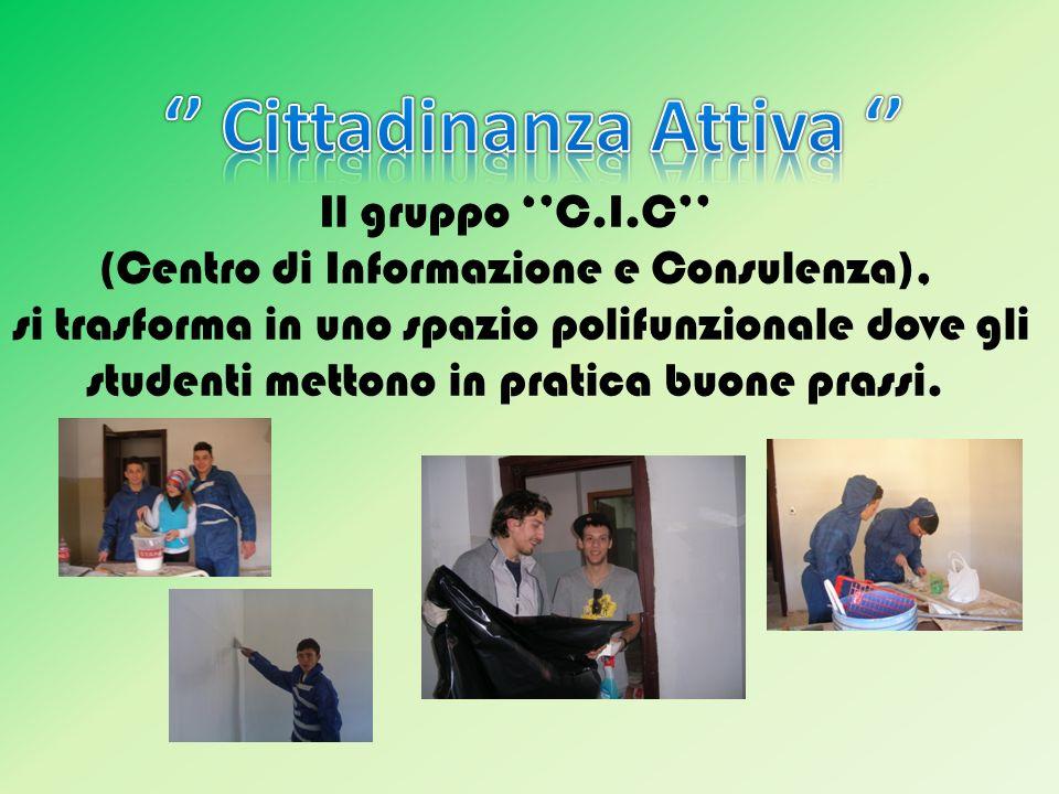 Il gruppo C.I.C (Centro di Informazione e Consulenza), si trasforma in uno spazio polifunzionale dove gli studenti mettono in pratica buone prassi.