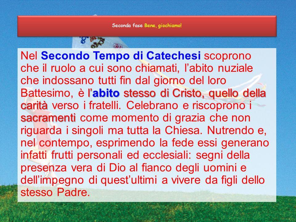 labito stesso di Cristo, quello della carità sacramenti Nel Secondo Tempo di Catechesi scoprono che il ruolo a cui sono chiamati, labito nuziale che i