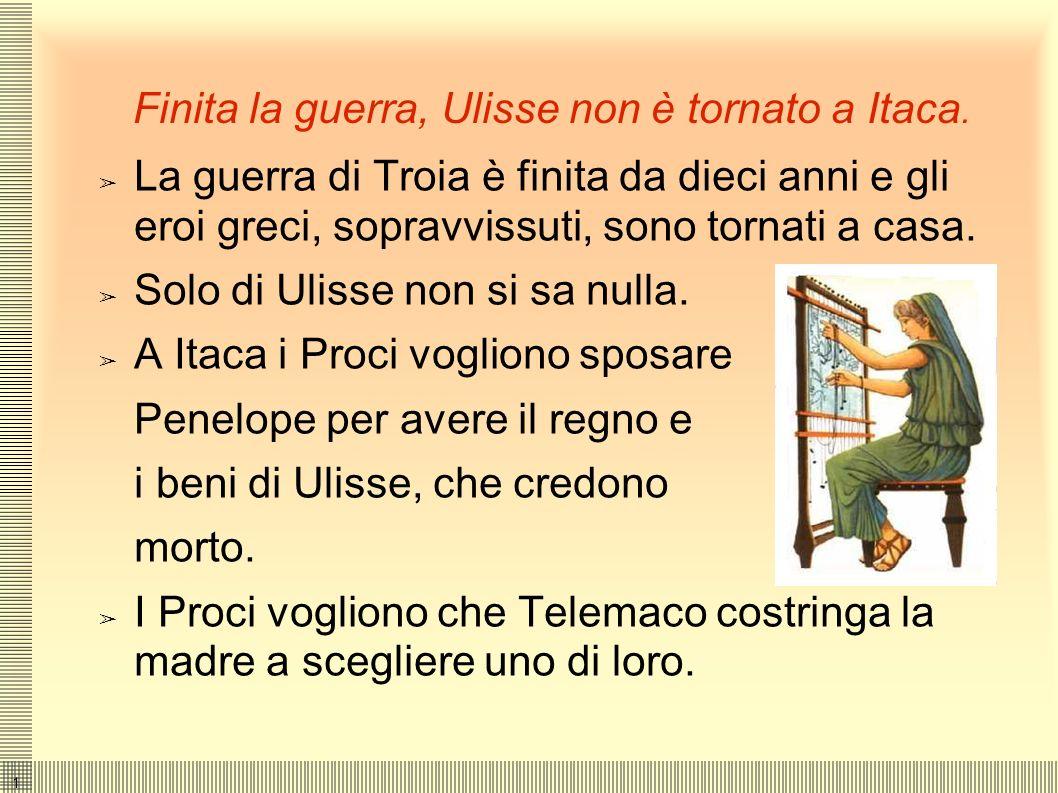 1313 LA TRAMA L' Odissea è divisa in tre parti principali: 1) Telemaco, giovane figlio di Ulisse, viaggia per avere notizie del padre. Telemaco si sco