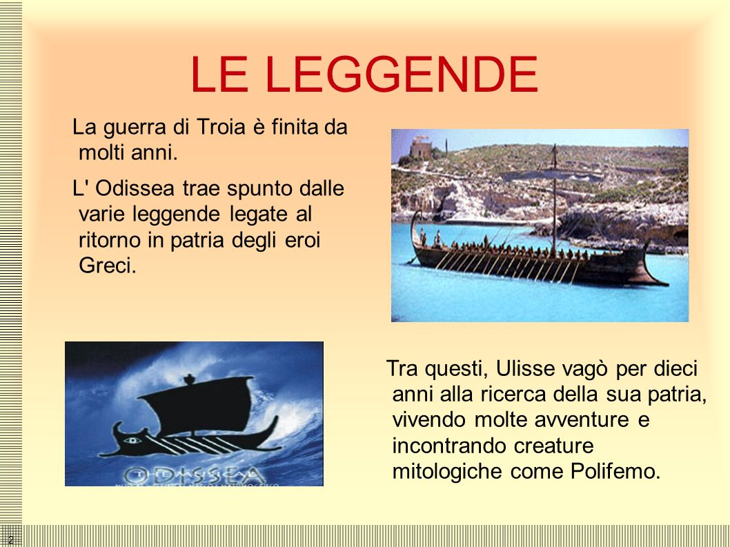 1ODISSEA -L' Odissea, come l' Iliade, è un poema epico scritto probabilmente da Omero. -Narra la storia dell' eroe greco Odisseo (Ulisse, in latino),