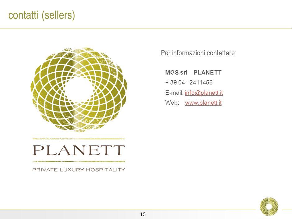 14 Promotore e consulente di progetto C.E.O. PLANETT Promotore - organizzatore MGS srl Marco Giol San Marco, 3226/b 30124 Venezia E-mail: mg@planett.i
