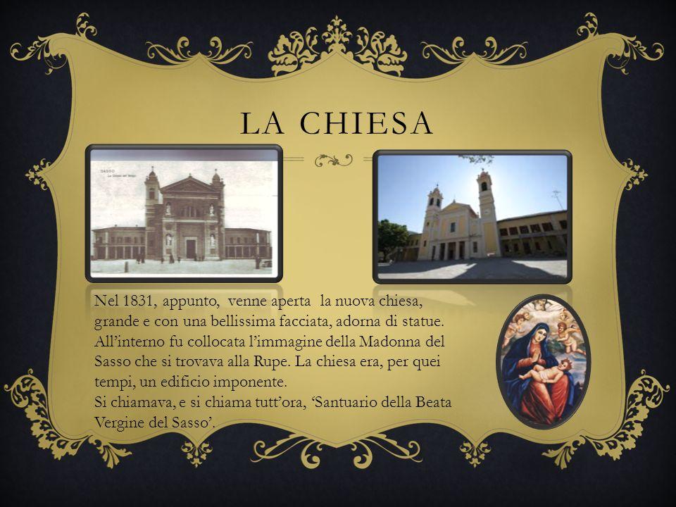 LA CHIESA Nel 1831, appunto, venne aperta la nuova chiesa, grande e con una bellissima facciata, adorna di statue.