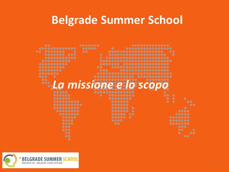 12 Belgrade Summer School La missione e lo scopo