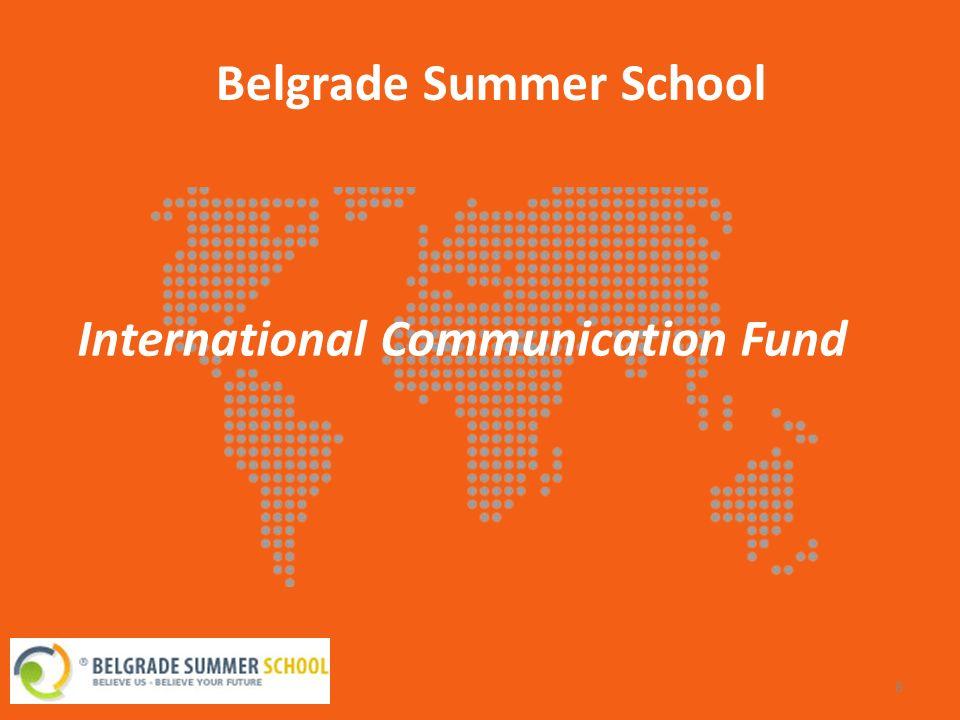 International Communication Fund (ICF) Belgrade Summer School 9 ICF e una fondazione, con base a Belgrado – Serbia, creata rispettando le leggi serbe ICF è lorganizzatore di Belgrade Summer School.