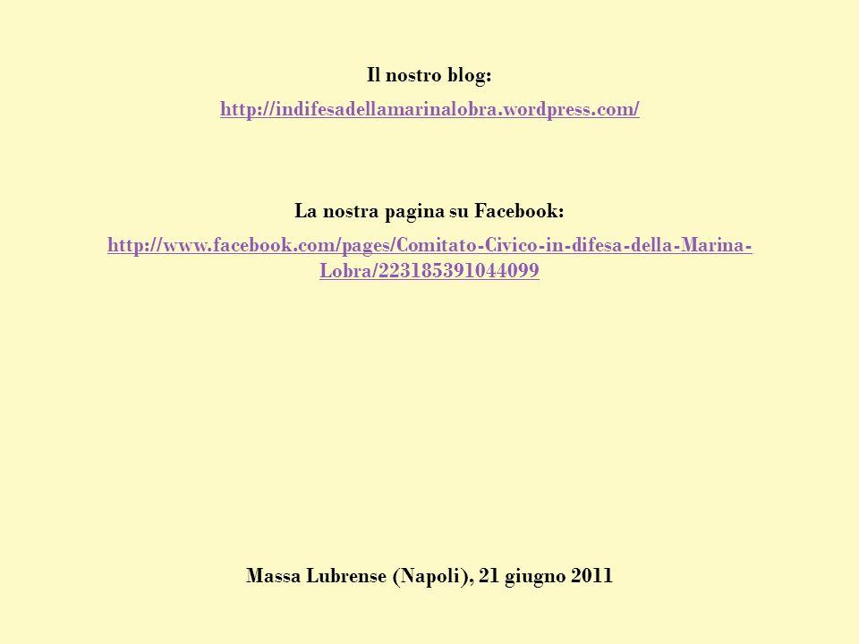 http://indifesadellamarinalobra.wordpress.com/ http://www.facebook.com/pages/Comitato-Civico-in-difesa-della-Marina- Lobra/223185391044099 Il nostro b