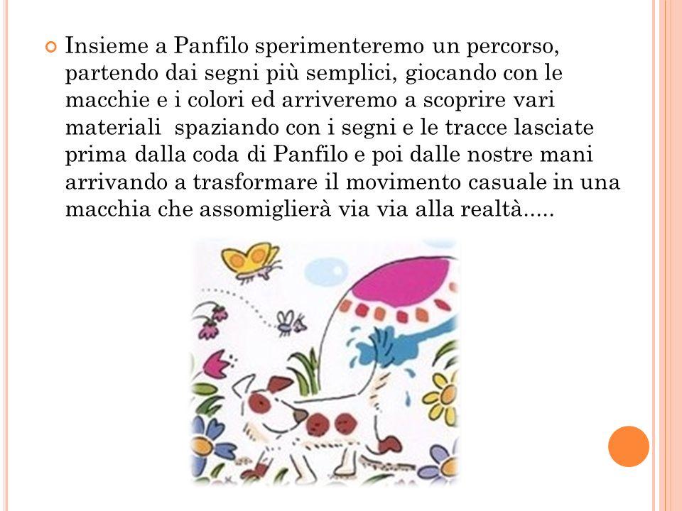 Insieme a Panfilo sperimenteremo un percorso, partendo dai segni più semplici, giocando con le macchie e i colori ed arriveremo a scoprire vari materi