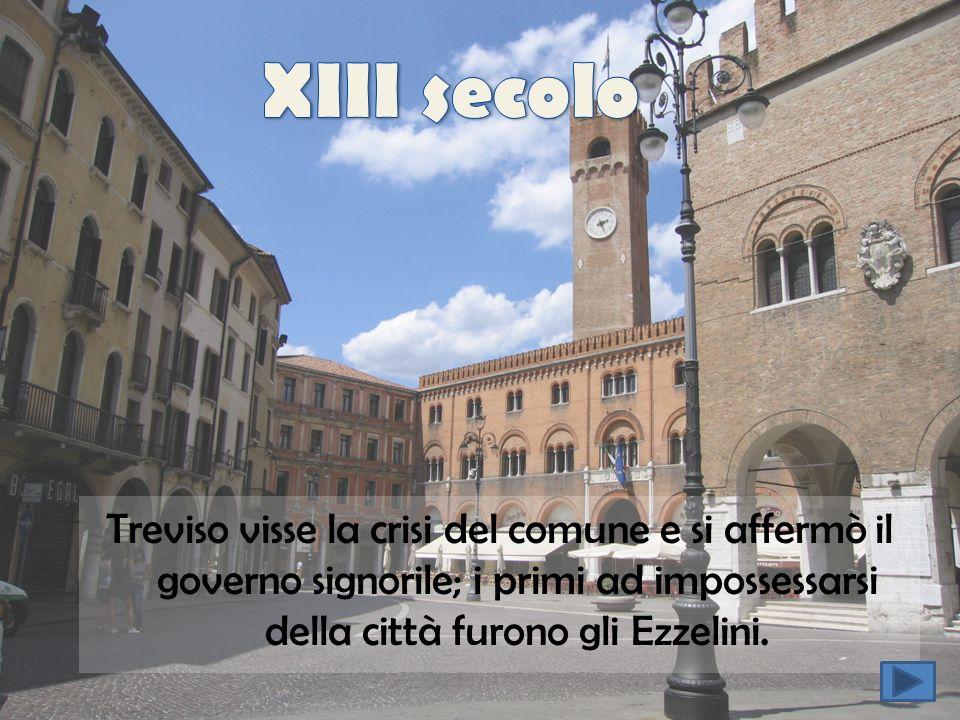 Treviso visse la crisi del comune e si affermò il governo signorile; i primi ad impossessarsi della città furono gli Ezzelini. SILVIA ZOTTIN, GIULIA G