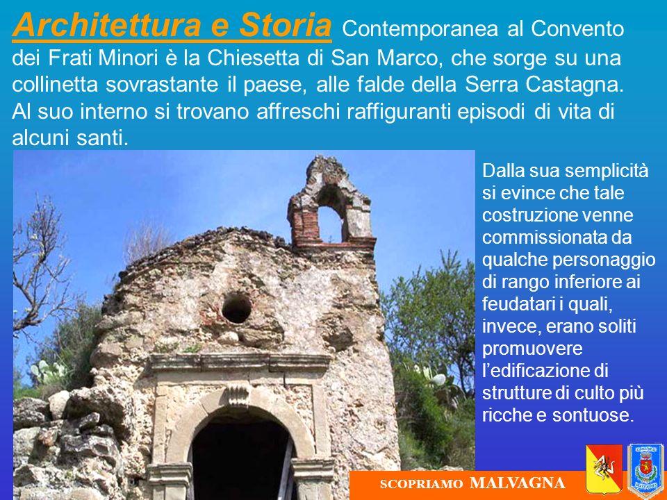 Architettura e Storia Contemporanea al Convento dei Frati Minori è la Chiesetta di San Marco, che sorge su una collinetta sovrastante il paese, alle f