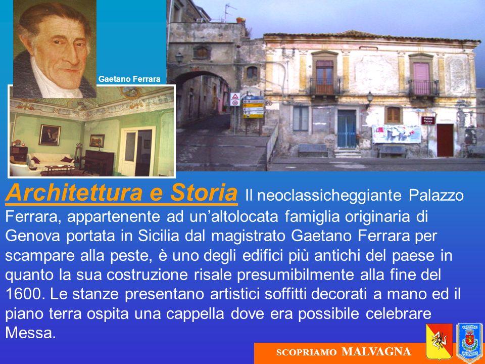 Architettura e Storia Il neoclassicheggiante Palazzo Ferrara, appartenente ad unaltolocata famiglia originaria di Genova portata in Sicilia dal magist