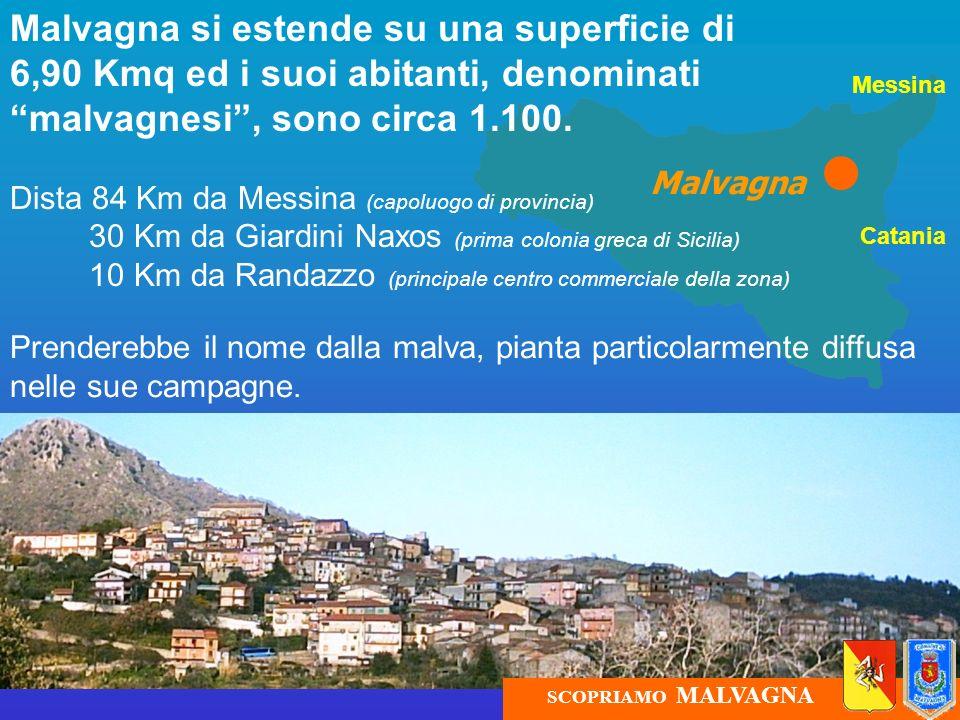 Malvagna Malvagna si estende su una superficie di 6,90 Kmq ed i suoi abitanti, denominati malvagnesi, sono circa 1.100. Dista 84 Km da Messina (capolu