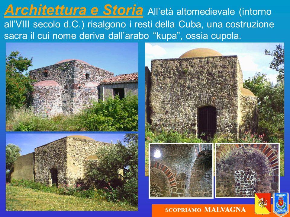 Architettura e Storia Alletà altomedievale (intorno allVIII secolo d.C.) risalgono i resti della Cuba, una costruzione sacra il cui nome deriva dallar