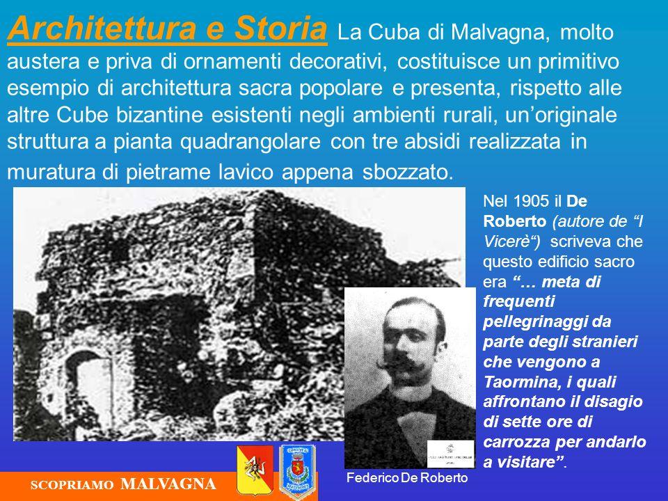 Architettura e Storia La Cuba di Malvagna, molto austera e priva di ornamenti decorativi, costituisce un primitivo esempio di architettura sacra popol
