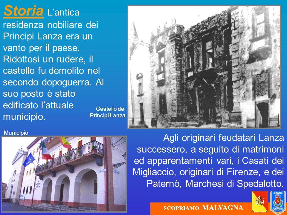 Storia Lantica residenza nobiliare dei Principi Lanza era un vanto per il paese. Ridottosi un rudere, il castello fu demolito nel secondo dopoguerra.