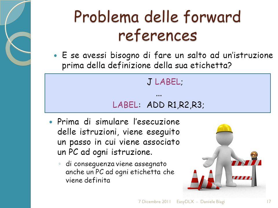Problema delle forward references Prima di simulare lesecuzione delle istruzioni, viene eseguito un passo in cui viene associato un PC ad ogni istruzione.