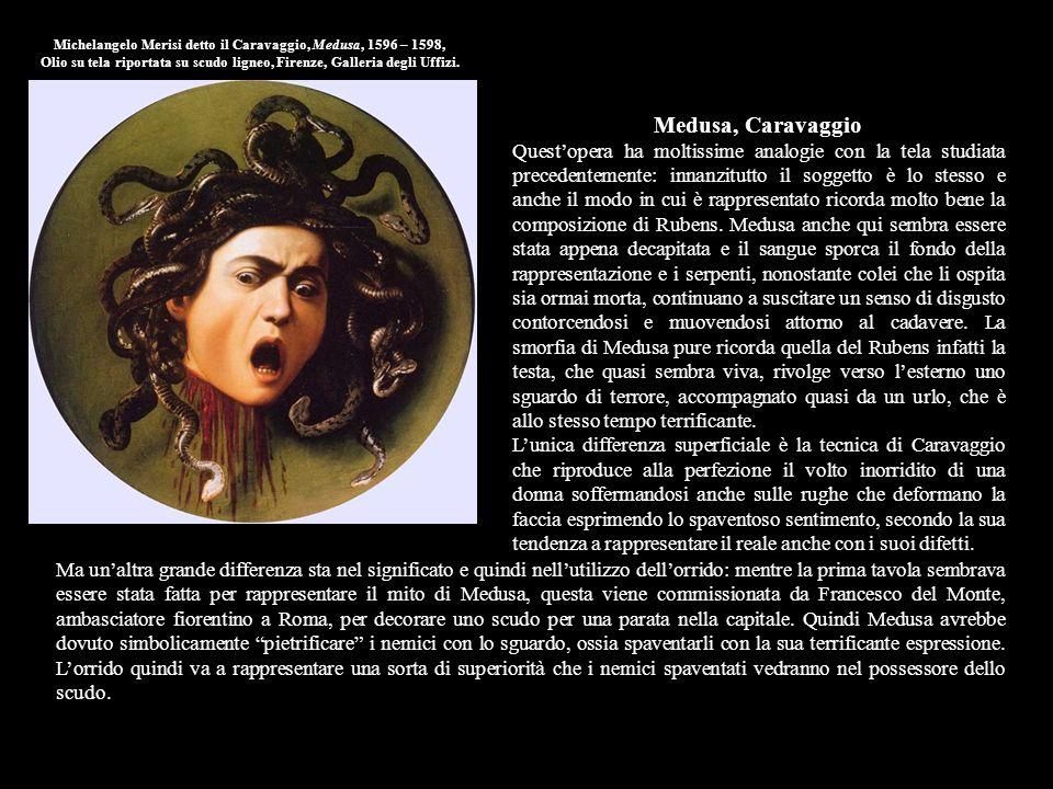 Michelangelo Merisi detto il Caravaggio, Medusa, 1596 – 1598, Olio su tela riportata su scudo ligneo, Firenze, Galleria degli Uffizi. Medusa, Caravagg