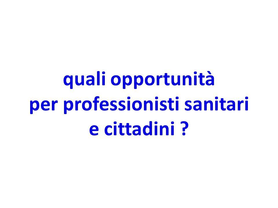 quali opportunità per professionisti sanitari e cittadini ?