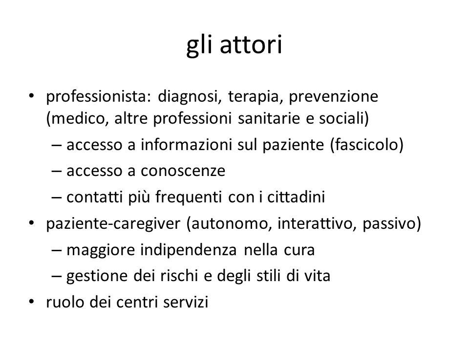gli attori professionista: diagnosi, terapia, prevenzione (medico, altre professioni sanitarie e sociali) – accesso a informazioni sul paziente (fasci