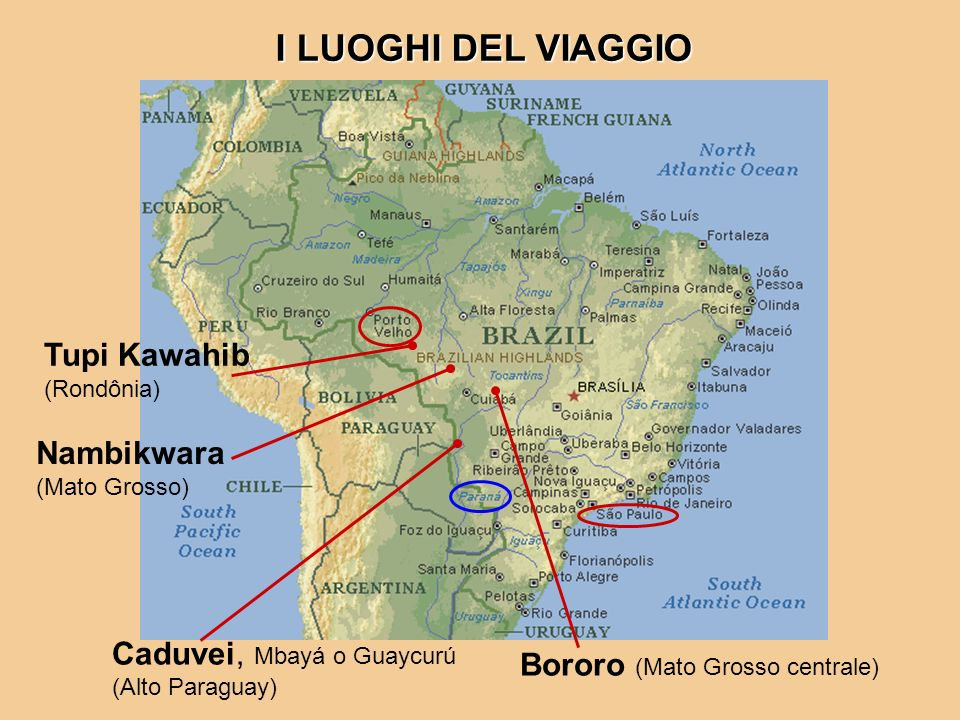 Bororo (Mato Grosso centrale) Caduvei, Mbayá o Guaycurú (Alto Paraguay) Nambikwara (Mato Grosso) Tupi Kawahib (Rondônia) I LUOGHI DEL VIAGGIO