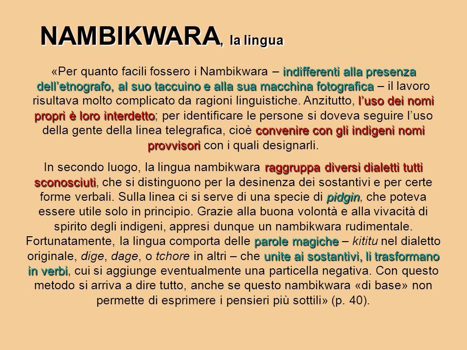 NAMBIKWARA, la lingua indifferenti alla presenza delletnografo, al suo taccuino e alla sua macchina fotografica luso dei nomi propri è loro interdetto