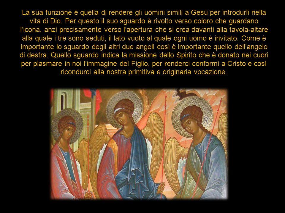 La sua funzione è quella di rendere gli uomini simili a Gesù per introdurli nella vita di Dio. Per questo il suo sguardo è rivolto verso coloro che gu