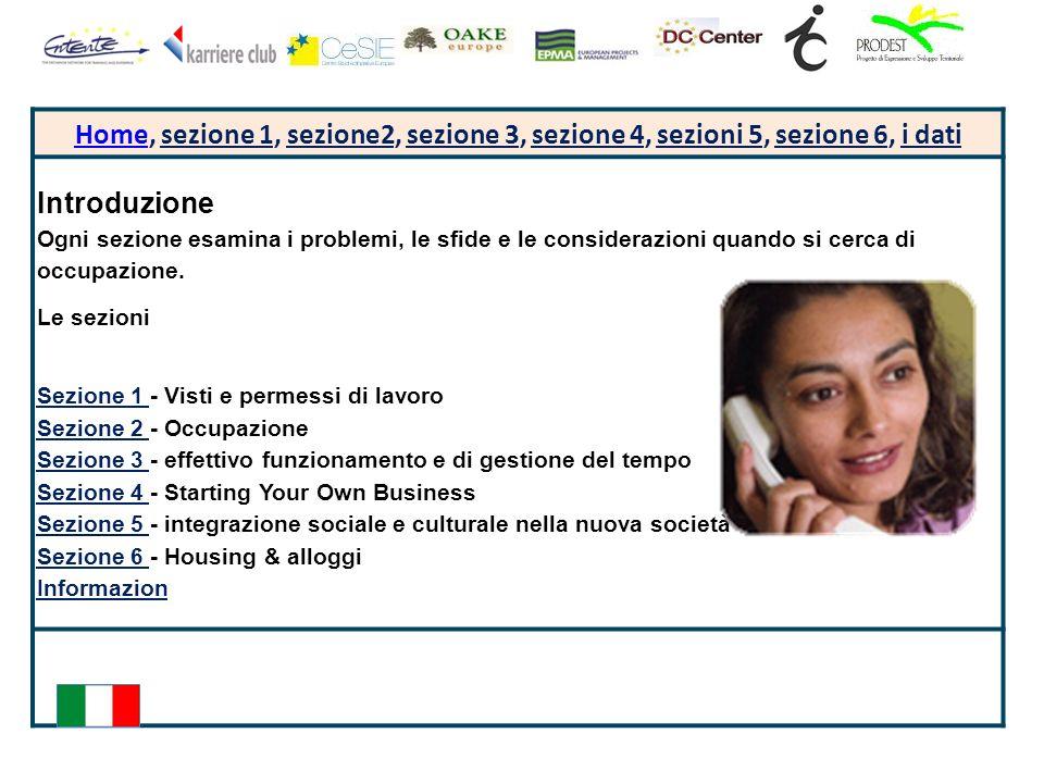HomeHome, sezione 1, sezione2, sezione 3, sezione 4, sezioni 5, sezione 6, i dati Introduzione Ogni sezione esamina i problemi, le sfide e le considerazioni quando si cerca di occupazione.