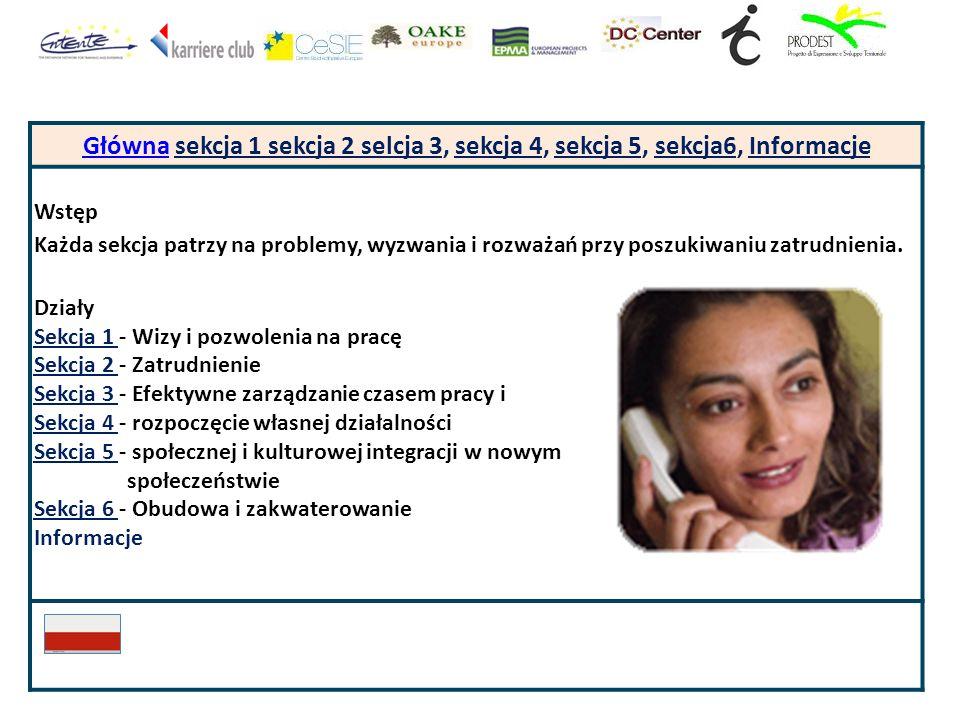 GłównaGłówna sekcja 1 sekcja 2 selcja 3, sekcja 4, sekcja 5, sekcja6, Informacje Wstęp Każda sekcja patrzy na problemy, wyzwania i rozważań przy poszukiwaniu zatrudnienia.