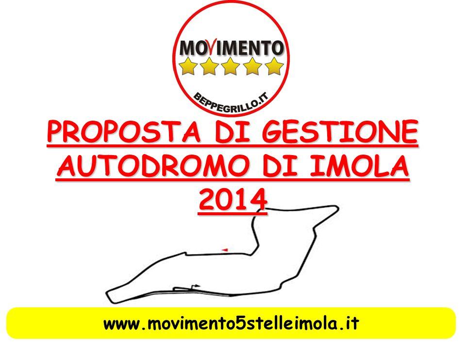 PROPOSTA DI GESTIONE AUTODROMO DI IMOLA 2014 www.movimento5stelleimola.it