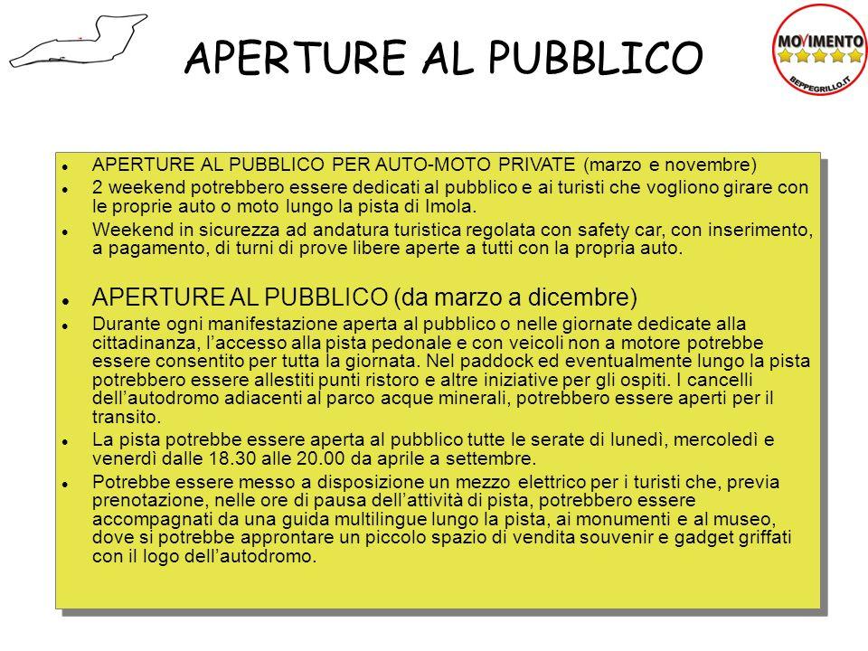 APERTURE AL PUBBLICO APERTURE AL PUBBLICO PER AUTO-MOTO PRIVATE (marzo e novembre) 2 weekend potrebbero essere dedicati al pubblico e ai turisti che v