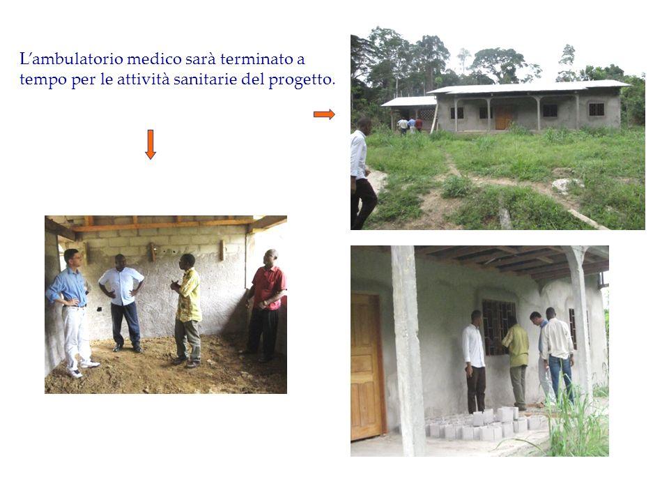 Lambulatorio medico sarà terminato a tempo per le attività sanitarie del progetto.
