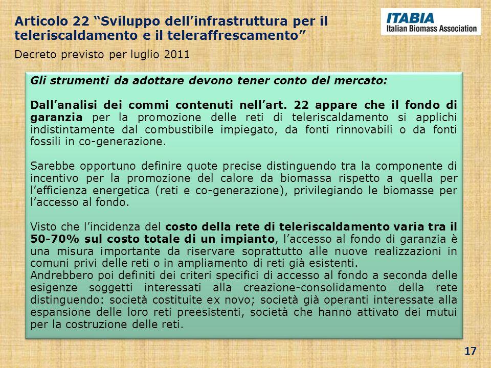 Gli strumenti da adottare devono tener conto del mercato: Dallanalisi dei commi contenuti nellart. 22 appare che il fondo di garanzia per la promozion