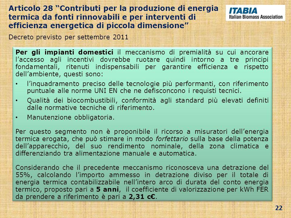 Per gli impianti domestici il meccanismo di premialità su cui ancorare laccesso agli incentivi dovrebbe ruotare quindi intorno a tre principi fondamen