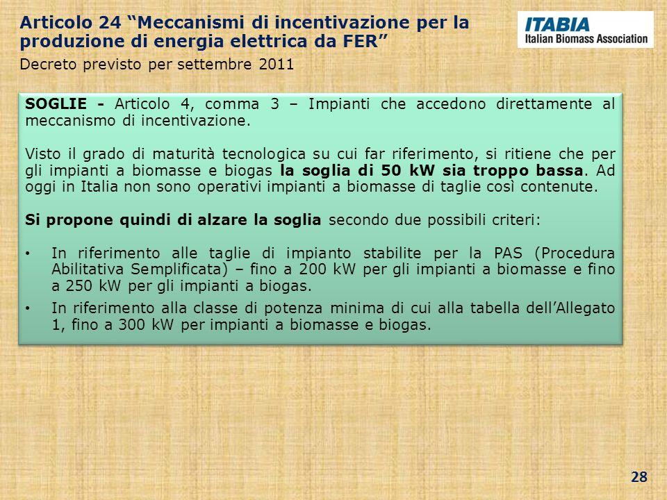 SOGLIE - Articolo 4, comma 3 – Impianti che accedono direttamente al meccanismo di incentivazione. Visto il grado di maturità tecnologica su cui far r